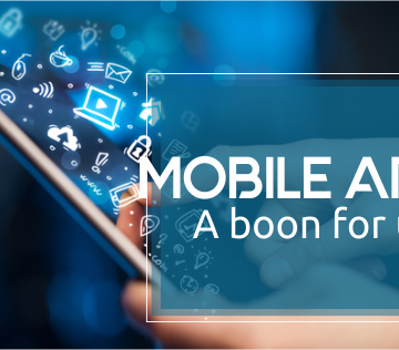 Mobile apps- A boon for us